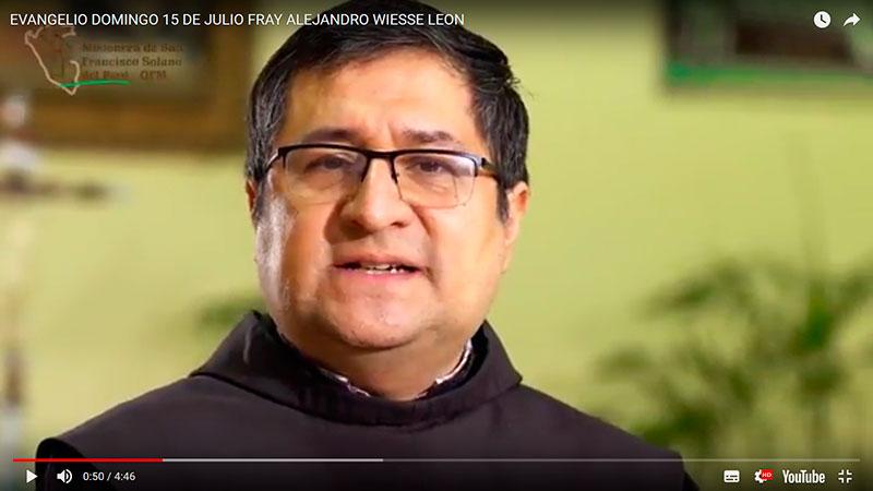 Evangelio del domingo 15 de julio 2018. Fray Alejandro Wiesse León, OFM.