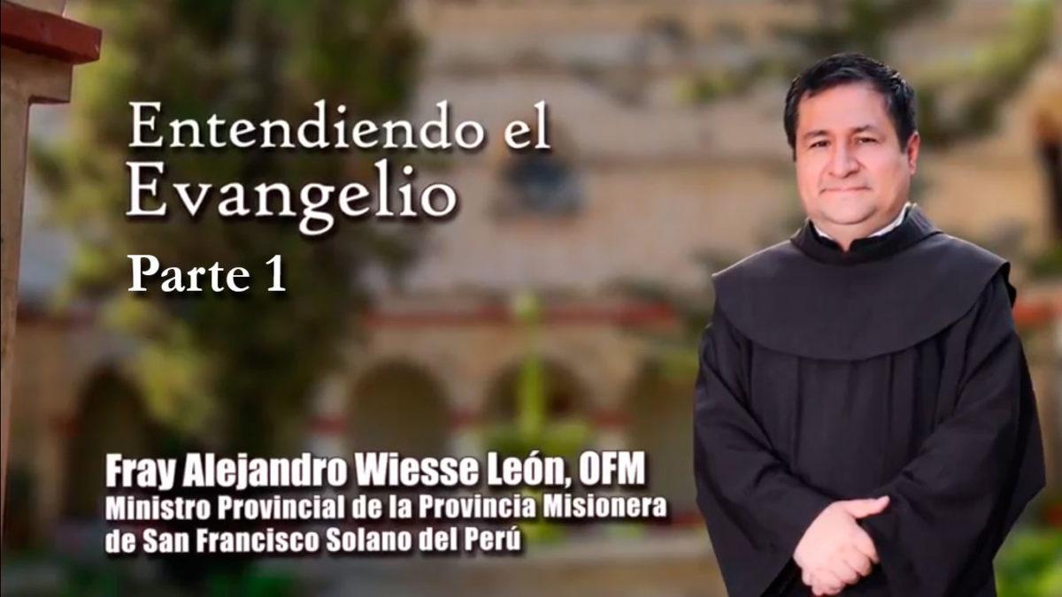 ENTENDIENDO EL EVANGELIO – PARTE 1