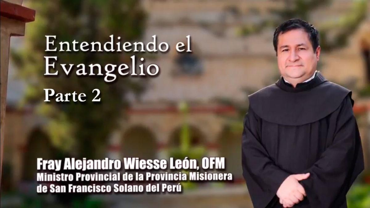 ENTENDIENDO EL EVANGELIO – PARTE 2