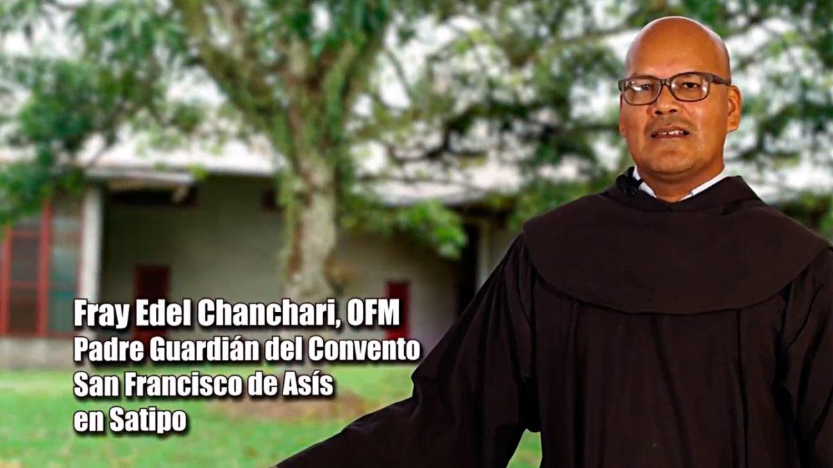 UN SANTIAMÉN: Fray Edel Chanchari, OFM. Parte 1