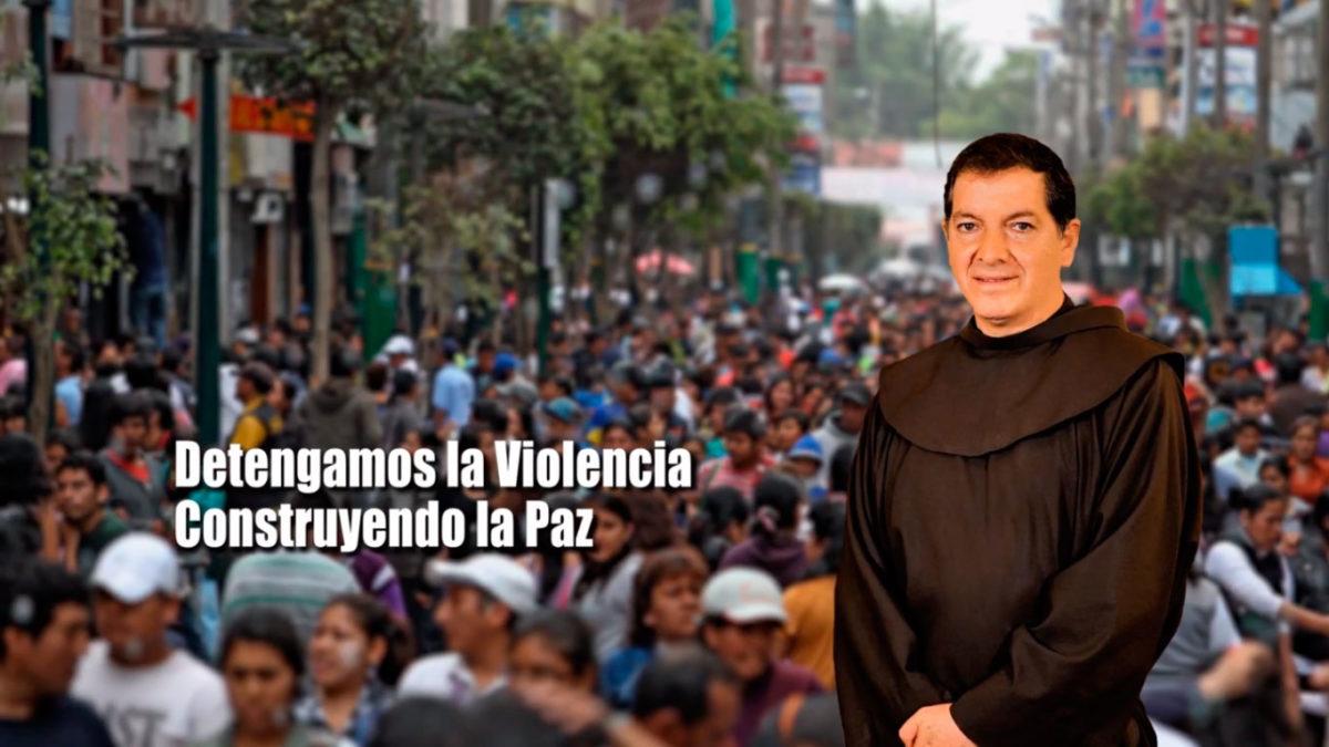 UN SANTIAMÉN: Fray Mauro Vallejo Lagos, OFM – Detengamos la Violencia Construyendo la Paz