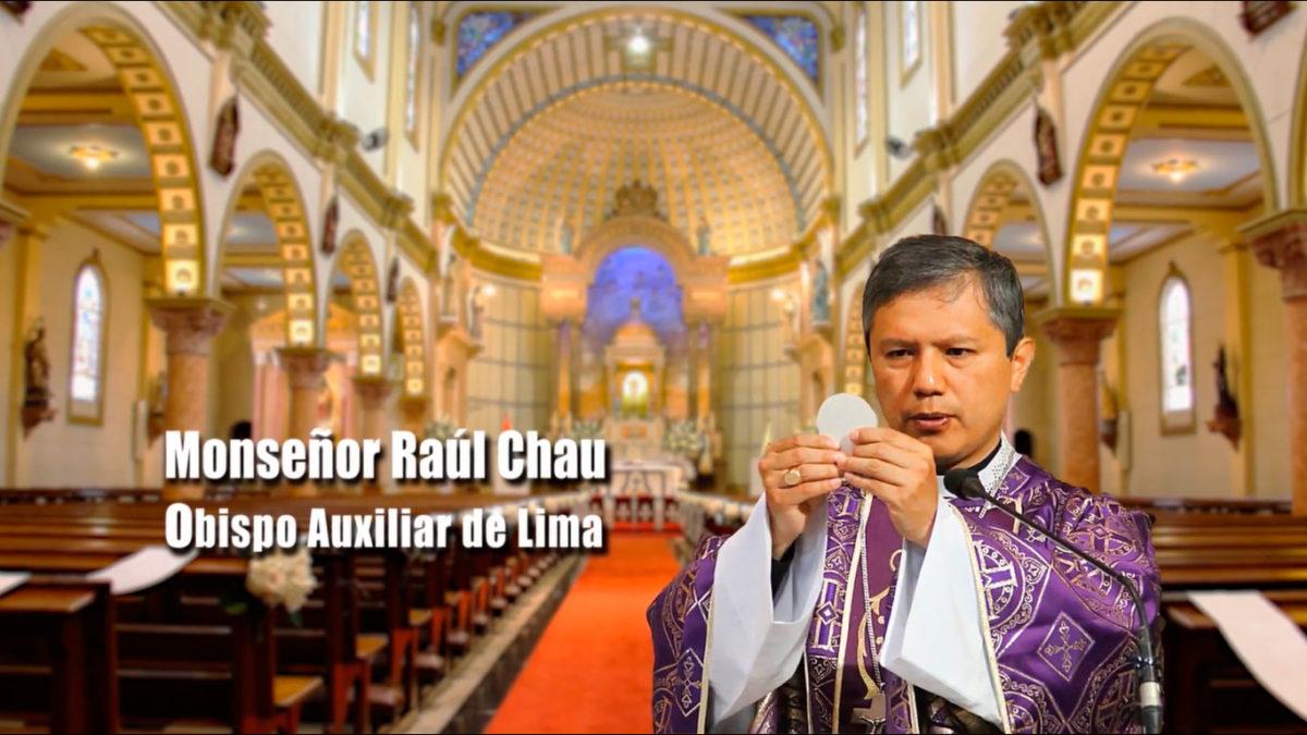 Homilía de Monseñor Raúl Chau, Obispo Auxiliar de Lima