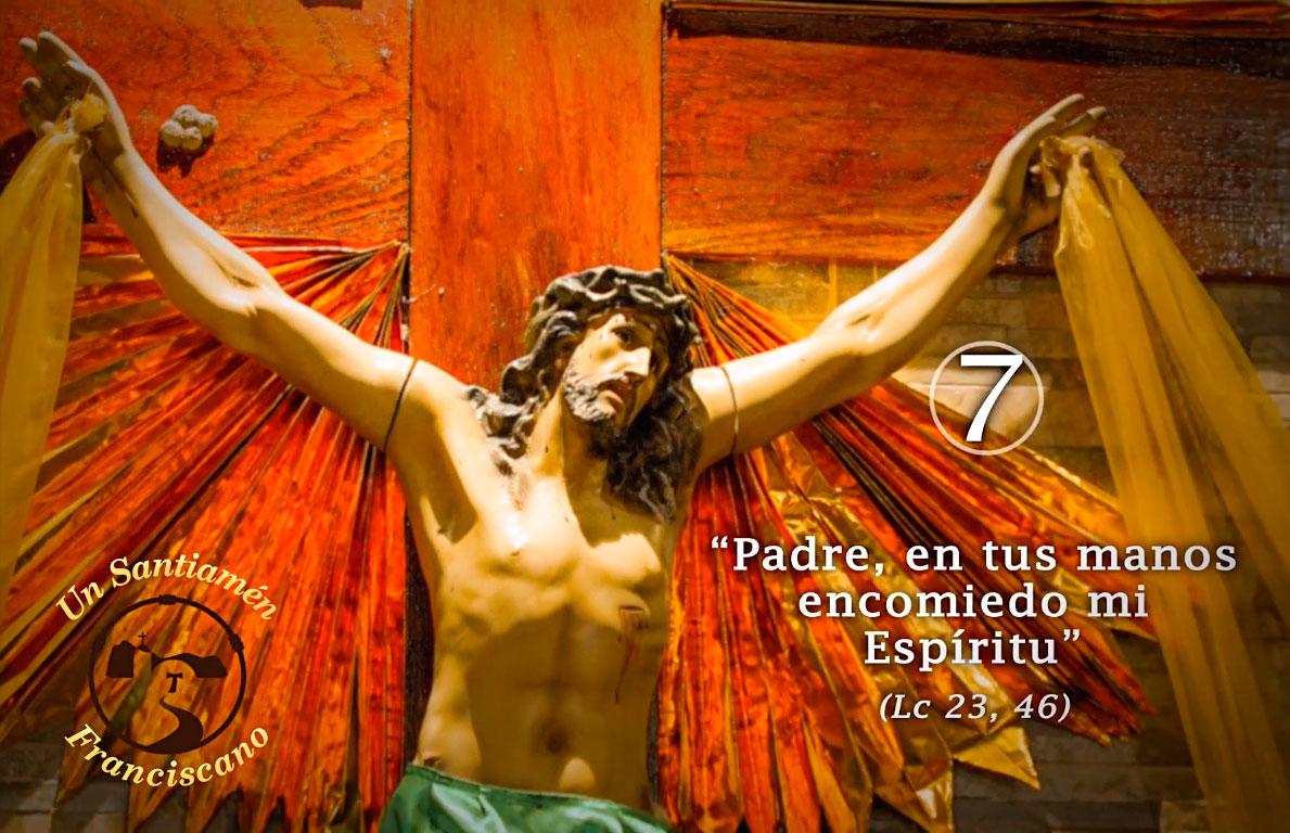 "7ª PALABRA: ""Padre, en tus manos encomiendo mi espíritu"""