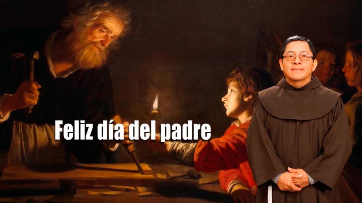 Saludo por el día del Padre – Fray Marcos Saravia Orellana, OFM