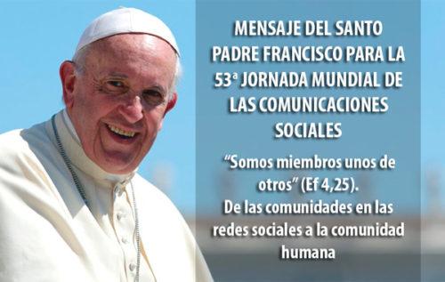 Mensaje del Papa Francisco para la 53a Jornada Mundial de las Comunicaciones Sociales