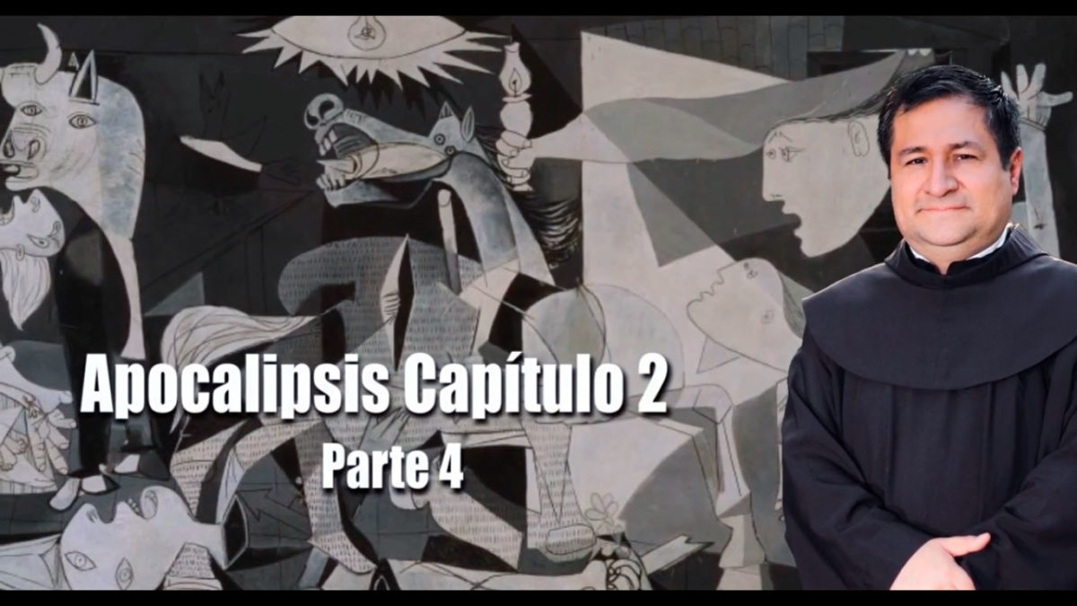 Apocalipsis. Capítulo 2 – Parte 4. Fray Alejandro Wiesse, OFM