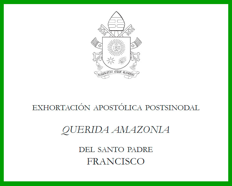 Exhortación Apostólica Postsinodal QUERIDA AMAZONIA