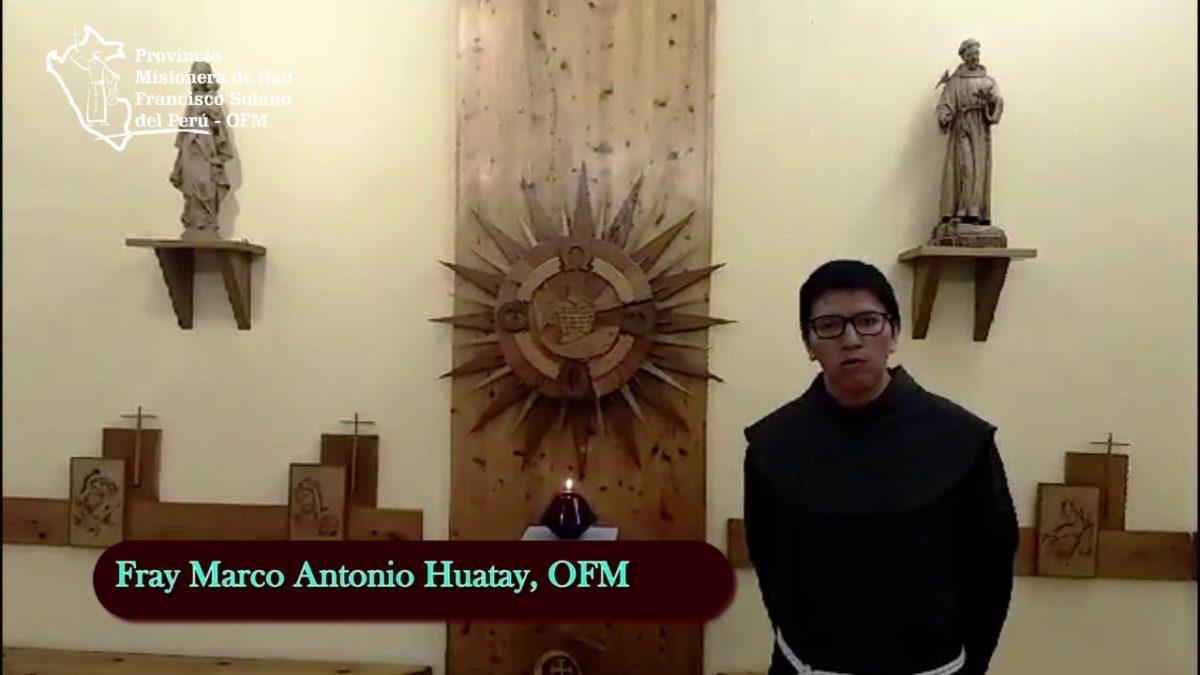 Saludo de nuestro hermano Fray Marco Antonio Huatay, OFM