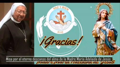 Misa por eterno descanso del alma de la Madre Adelaida de Jesús, FIC