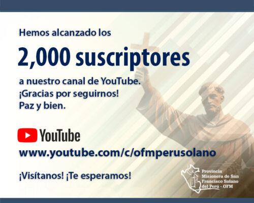 Alcanzamos los 2,000 suscriptores en YouTube