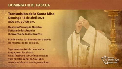 Santa misa desde el Convento de los Descalzos: III Domingo de Pascua