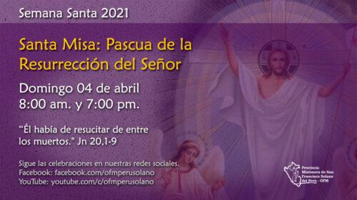 Santa Misa: Pascua de la Resurrección del Señor