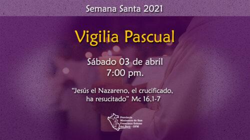 Sábado de Gloria: Vigilia Pascual
