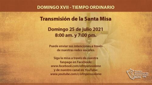 Santa Misa Domingo XVII del Tiempo Ordinario